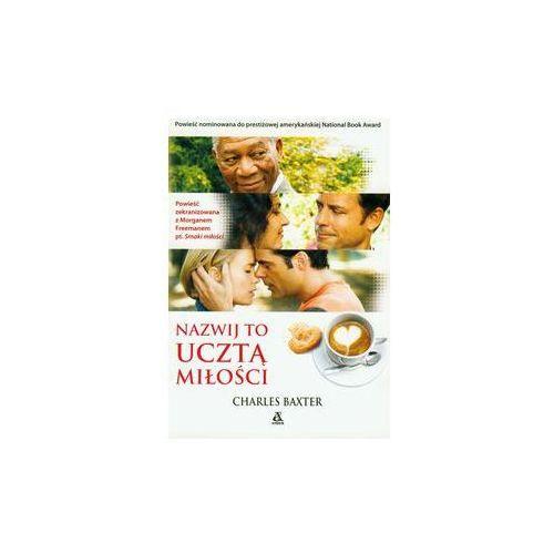 Nazwij to ucztą miłości (2009)