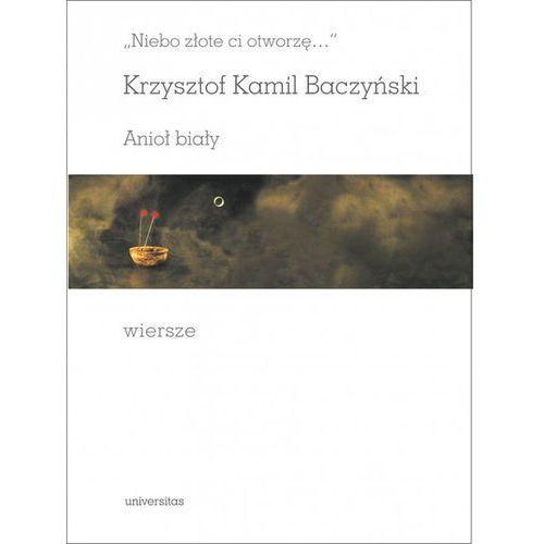 Niebo Złote Ci Otworzę Anioł Biały Wiersze Krzysztof Kamil Baczyński 184 Str Ocena Produktu