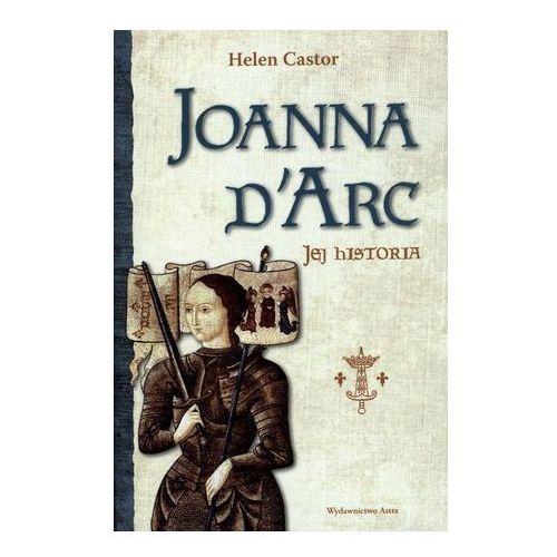 Joanna d?Arc. Jej historia (288 str.)