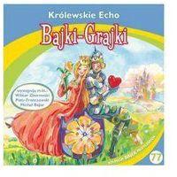 Królewskie Echo Bajki grajki/mp3/ - Praca zbiorowa