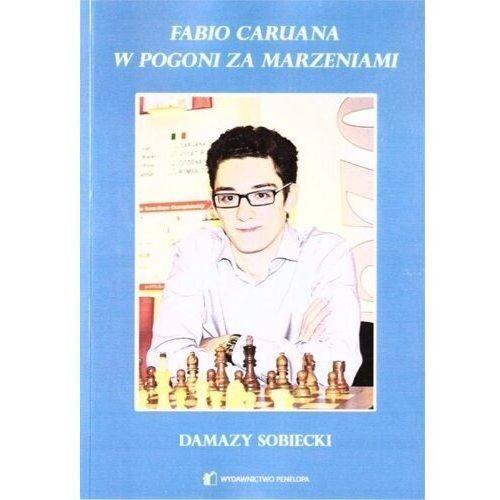 Fabio caruana. w pogoni za marzeniami - damazy sobiecki, Damazy Sobiecki