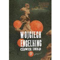 Człowiek znikąd - Wojciech Engelking (464 str.)