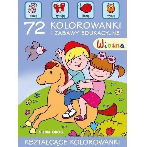 Wiosna. 72 kolorowanki i zabawy edukacyjne (72 str.)