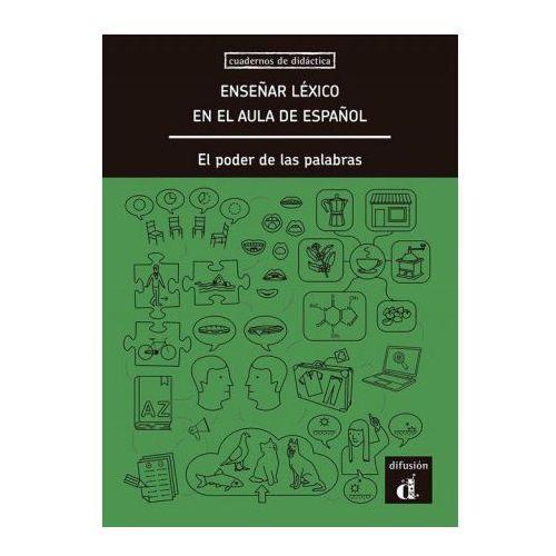 ENSEÑAR LÈXICO EN EL AULA DE ESPAÑOL: EL PODER DE LAS PALABRAS, oprawa twarda