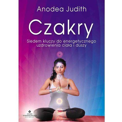 Czakry. Siedem kluczy do energetycznego uzdrowienia ciała i duszy - ANODEA JUDITH (224 str.)