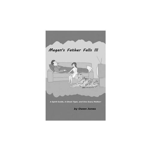 Megan's Father Falls: III: A Spirit Guide, a Ghost Tiger, and One Scary Mother