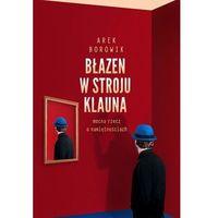 Błazen w stroju klauna - Arek Borowik (9788365897381)