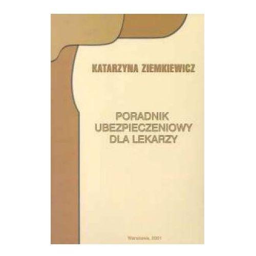 Poradnik ubezpieczeniowy dla lekarzy, Katarzyna Ziemkiewicz