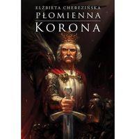 Płomienna korona Tom 3 cyklu Odrodzone Królestwo (1084 str.)
