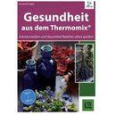 Gesundheit aus dem Thermomix 9783934473812  Gesundheit aus dem Thermomix Engler Elisabeth