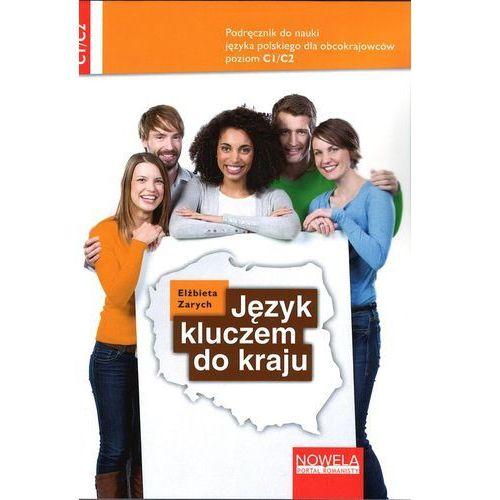 Język kluczem do kraju Podręcznik do nauki języka polskiego C1/C2 (9788365283443)
