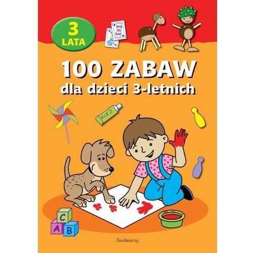 100 zabaw dla dzieci 3-letnich - Praca zbiorowa, Siedmioróg