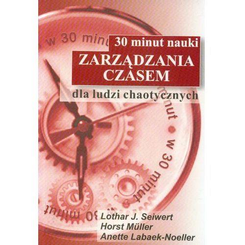 30 minut nauki zarządzania czasem dla ludzi chaotycznych (96 str.)