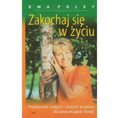 ZAKOCHAJ SIĘ W ŻYCIU, Ewa Foley