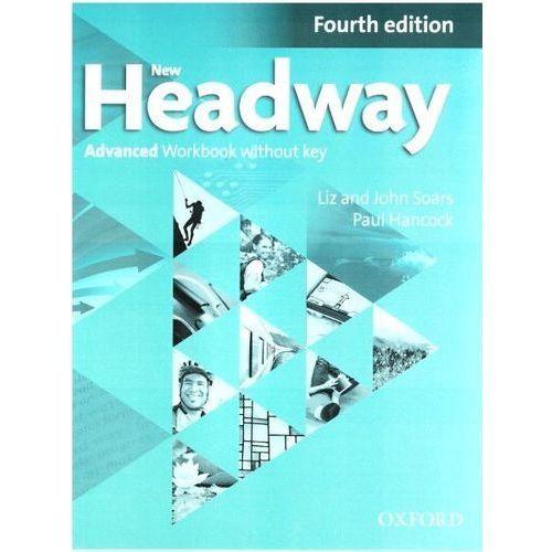 Headway NEW. Język angielski. Advanced Workbook without key. Zeszyt ćwiczeń bez płyty dla liceum i technikum. Wydanie 4 (96 str.)