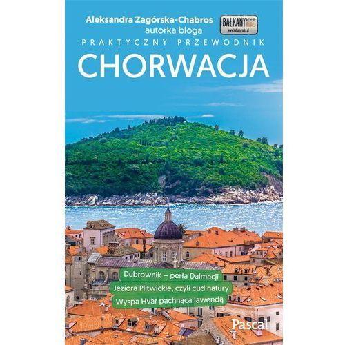 Chorwacja Praktyczny przewodnik, Aleksandra Zagórska-Chabros