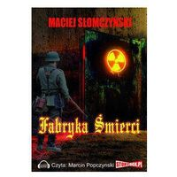 Fabryka śmierci - Wysyłka od 5,99 - kupuj w sprawdzonych księgarniach !!! (2015)