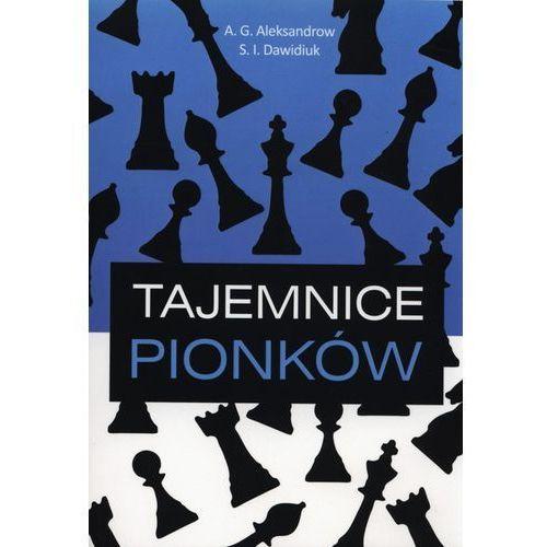 Tajemnice pionków - Aleksandrow A.G., Dawidiuk S.I. (72 str.)