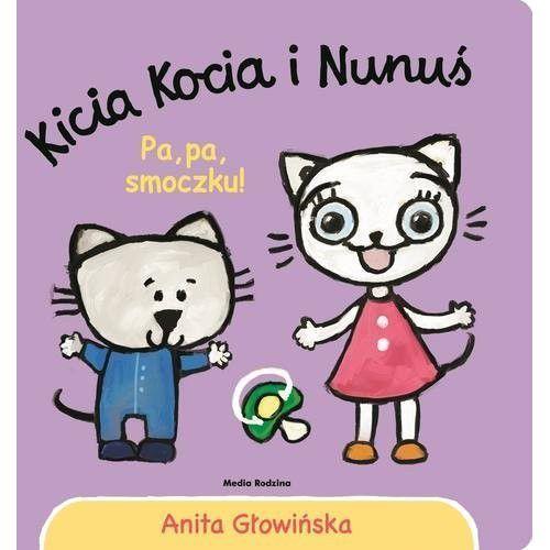 Kicia Kocia i Nunuś Pa, pa smoczku! [Głowińska Anita], Media Rodzina