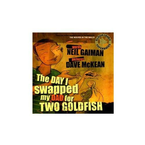 Day I Swapped My Dad for Two Goldfish with CD, Bloomsbury Publishing Plc