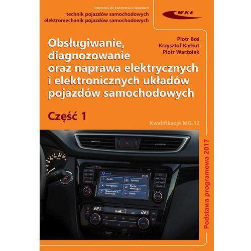 Obsługiwanie, diagnozowanie oraz naprawa elektrycznych i elektronicznych układów pojazdów samochodow (9788320619911)