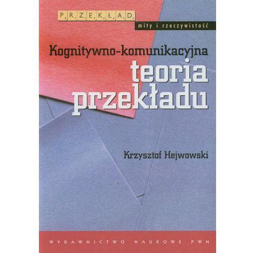 Kognitywno-komunikacyjna teoria przekładu (200 str.)