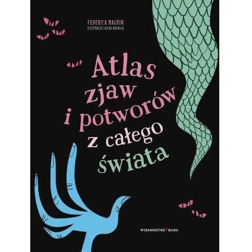 Atlas zjaw i potworów z całego świata [Magrin Federica], oprawa twarda