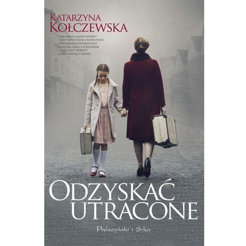 Odzyskać utracone, Wydawnictwo Prószyński i S-Ka
