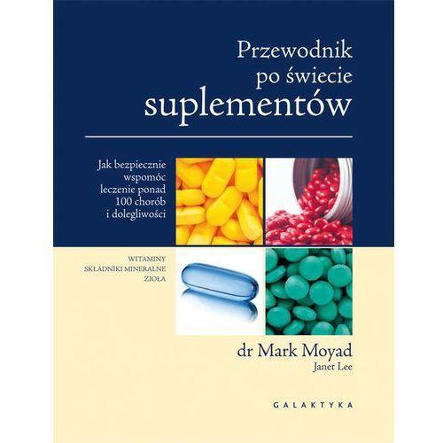 Przewodnik po świecie suplementów - Mark Moyad (496 str.)