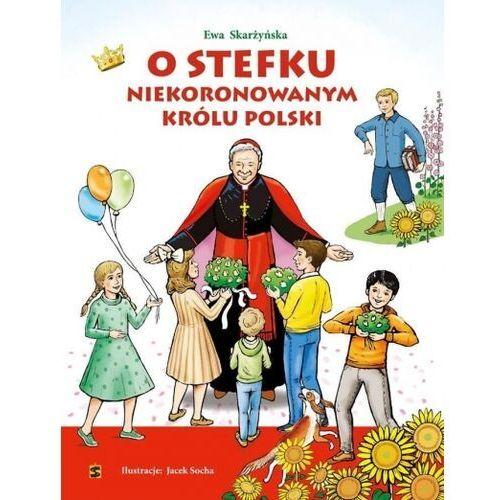 O stefku niekoronowanym królu polski, Św. Stanisława