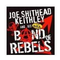 Shithead Keithley Joe - Bands Of Rebels