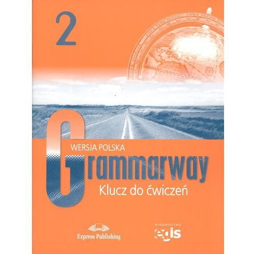 Język angielski Grammarway 2 Klucz do ćwiczeń Wersja polska LO -. (2004)