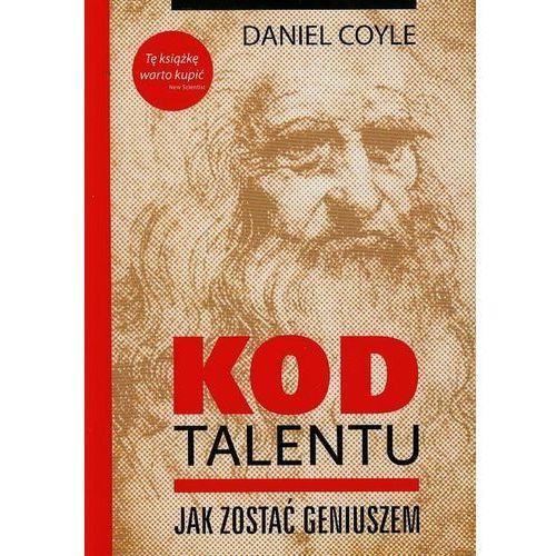 Kod talentu Jak zostać geniuszem, Daniel Coyle
