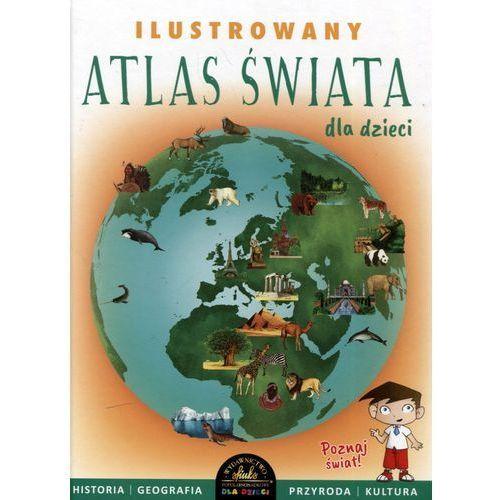 Ilustrowany Atlas Świata (9788363624972)