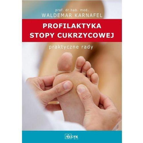 Profilaktyka Stopy Cukrzycowej. Praktyczne porady (64 str.)