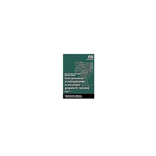 Funkcjonowanie przedsiębiorstwa w warunkach gospodarki rynkowej. Podręcznik cz.3 - Marian Pietraszewski, Ryszard Seidel (251 str.)