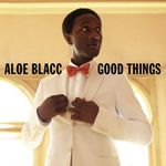 Aloe Blacc – Good Things (reedycja), 5901698537982
