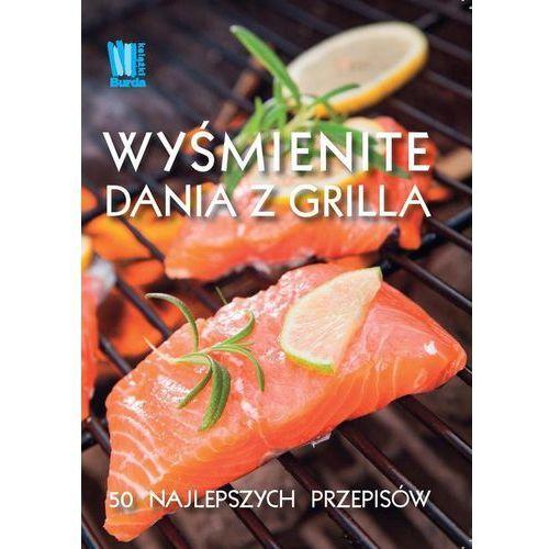 Wyśmienite dania z grilla - Praca zbiorowa (120 str.)