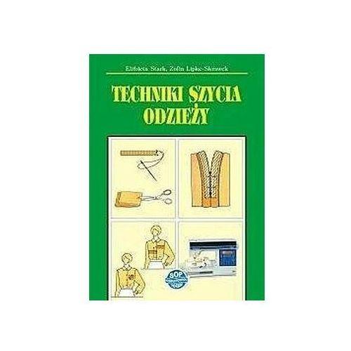 Techniki szycia odzieży w.2020 - Elżbieta Stark, Zofia Lipke-Skrawek (144 str.)