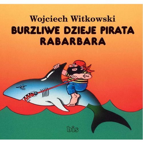 Burzliwe dzieje pirata Rabarbara - Wojciech Witkowski, Bis