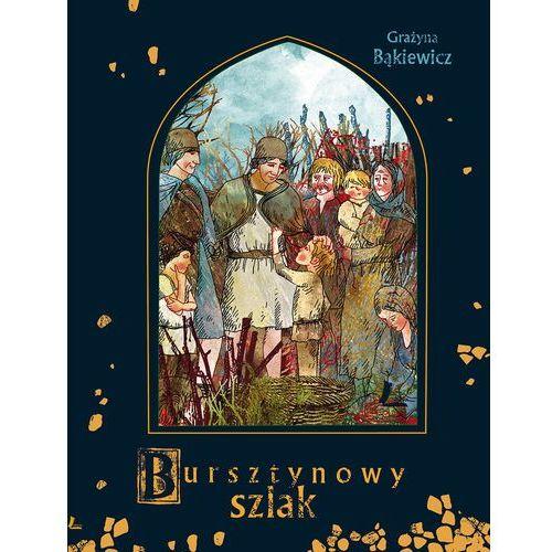 Bursztynowy szlak - Grażyna Bąkiewicz - ebook