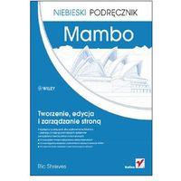 Mambo. Tworzenie, edycja i zarządzanie stroną. Niebieski podręcznik - Ric Shreves, Ric Shreves