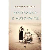 Kołysanka z Auschwitz. Darmowy odbiór w niemal 100 księgarniach! (9788366134836)