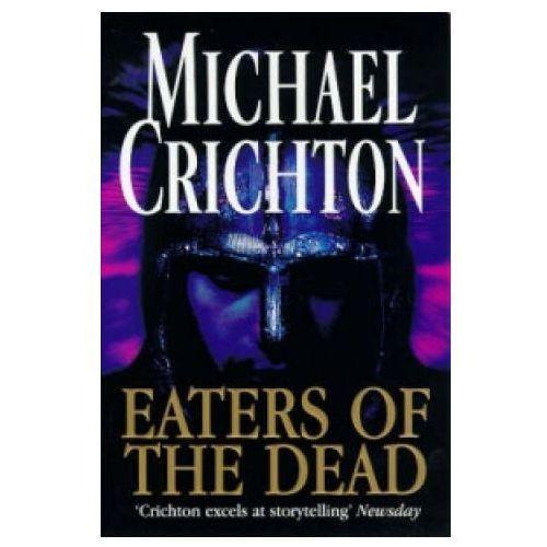 Eaters of Dead, Crichton Michael