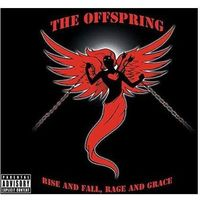 Rise And Fall Rage And Grace - The Offspring (Płyta CD)