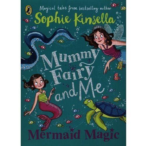 Mummy Fairy and Me Mermaid Magic - Kinsella Sophie - książka, oprawa miękka
