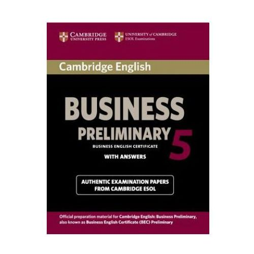 Cambridge English Business 5 Preliminary Student's Book with Answers (168 str.)
