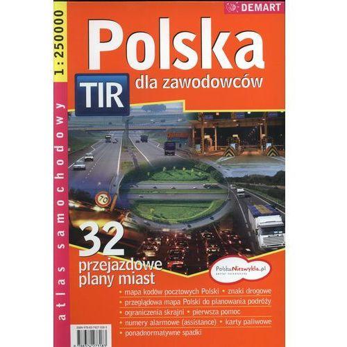 Polska TIR dla zawodowców. Atlas samochodowy 1:250 000, oprawa broszurowa