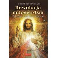 Rewolucja miłosierdzia. Gdy Bóg przekracza granice (9788375026986)