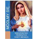 Módlmy się…Nabożeństwa pierwszych sobót miesiąca  Módlmy się…Nabożeństwa pierwszych sobót miesiąca